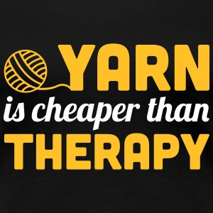 Yarn is cheaper than therapy Camisetas - Camiseta premium mujer