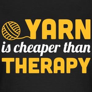 Yarn is cheaper than therapy T-shirts - Dame-T-shirt
