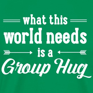 What This World Need Is A Group Hug T-shirts - Herre premium T-shirt