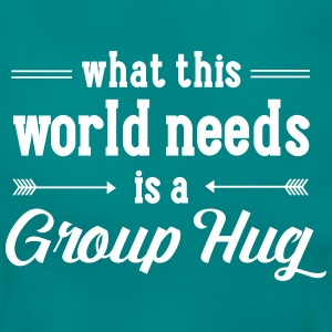 What This World Need Is A Group Hug T-Shirts - Frauen T-Shirt