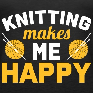 Knitting makes me happy Tops - Vrouwen Premium tank top