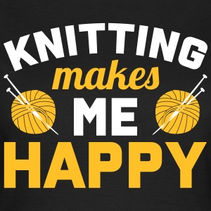 Knitting makes me happy T-skjorter - T-skjorte for kvinner