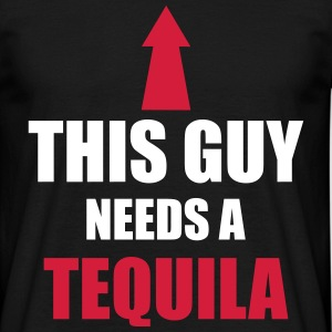 This Guy Needs A Tequila T-shirts - T-shirt herr