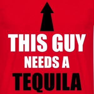 This Guy Needs A Tequila T-shirts - Mannen T-shirt