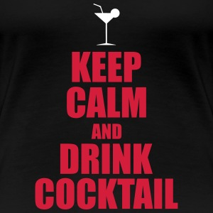 Keep Calm And Drink Cocktail Koszulki - Koszulka damska Premium