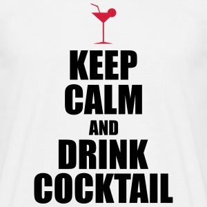 KeepCalmAndDrinkCocktail T-Shirts - Men's T-Shirt