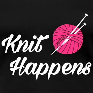 knit happens T-Shirts - Women's Premium T-Shirt