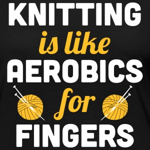 Knitting is like aerobics - for fingers Langarmshirts - Frauen Premium Langarmshirt