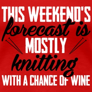 This weekend's forecast is mostly knitting Camisetas - Camiseta premium mujer