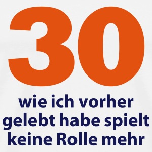 30. Geburtstag 30th birthday Party feiern thirty T-Shirts - Männer Premium T-Shirt