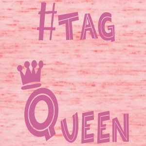#tag Queen printed with pink glitter - Women's Tank Top by Bella