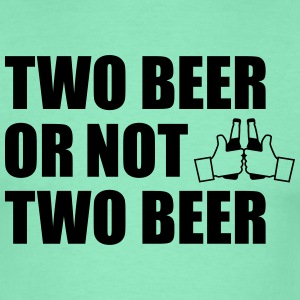 Two Beer Or Not two beer T-skjorter - T-skjorte for menn