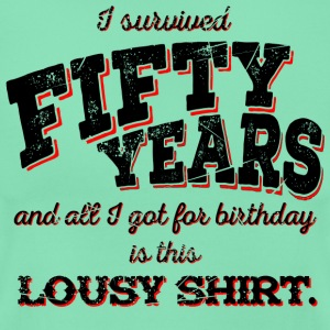Lousy Shirt 50th Birthday - black T-Shirts - Frauen T-Shirt