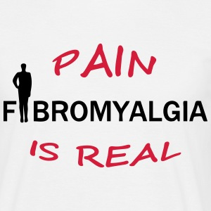 Fibromyalgia - Pain is real (Fibromyalgie) - Men's T-Shirt