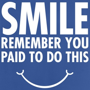 Smile - Remember You Paid To Do This T-shirts - mannen T-shirt ademend