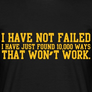 cool quote - I have not failed  T-Shirts - Men's T-Shirt