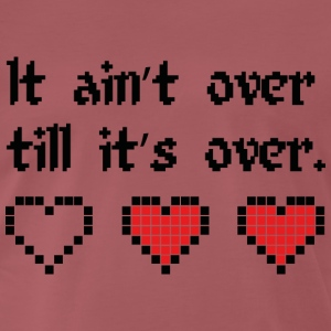 cool quote - it ain´t over till it´s over T-Shirts - Men's Premium T-Shirt