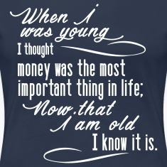 cool quote - when I was young T-Shirts