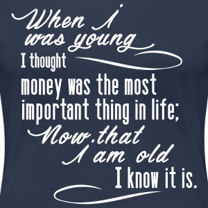 cool quote - when I was young T-Shirts - Women's Premium T-Shirt