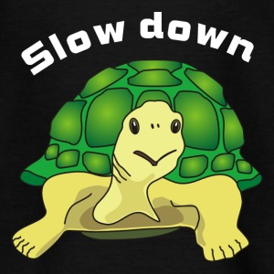 slow down Shirts - Teenage T-shirt
