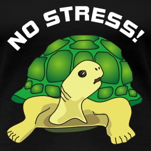 no stress T-shirts - Vrouwen Premium T-shirt
