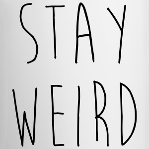 Stay Weird Funny Quote Mugs & Drinkware - Mug