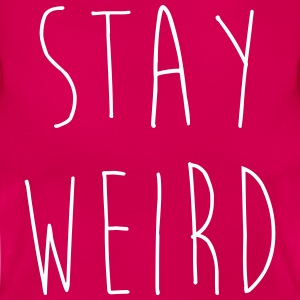 Stay Weird Funny Quote T-shirts - T-shirt dam