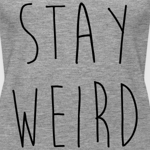 Stay Weird Funny Quote Tops - Women's Premium Tank Top