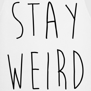 Stay Weird Funny Quote  Aprons - Cooking Apron