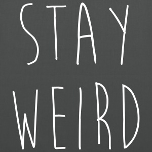 Stay Weird Funny Quote Vesker & ryggsekker - Stoffveske
