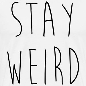 Stay Weird Funny Quote T-shirts - Premium-T-shirt herr
