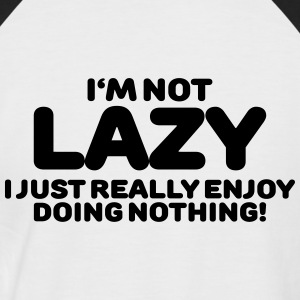 I'm not lazy T-Shirts - Men's Baseball T-Shirt