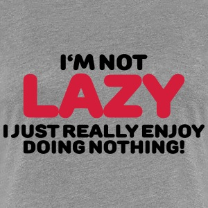 I'm not lazy T-Shirts - Women's Premium T-Shirt