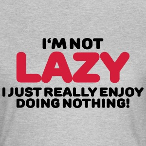 I'm not lazy T-skjorter - T-skjorte for kvinner