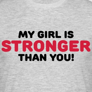 My girl is stronger than you! T-shirts - Herre-T-shirt