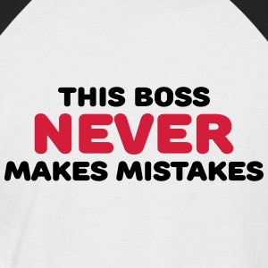 This boss never makes mistakes T-Shirts - Men's Baseball T-Shirt