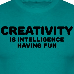 Creativity is intelligence having fun T-Shirts - Men's T-Shirt