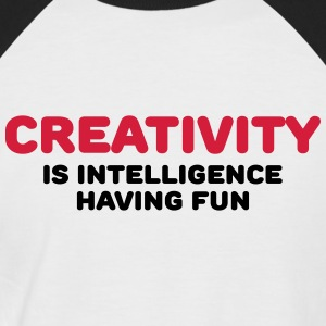 Creativity is intelligence having fun T-Shirts - Men's Baseball T-Shirt