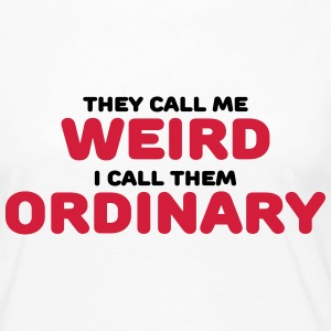 They call me weird Long Sleeve Shirts - Women's Premium Longsleeve Shirt