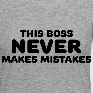 This boss never makes mistakes Long Sleeve Shirts - Women's Premium Longsleeve Shirt