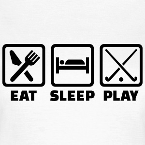 Eat sleep Feldhockey T-Shirts - Frauen T-Shirt