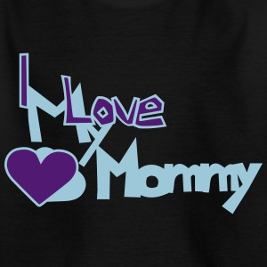 I Love My Mommy Shirt - Kinder T-Shirt