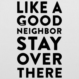 HOWEVER A GOOD NEIGHBOR - STAY ON YOUR PAGE Bags & Backpacks - Tote Bag