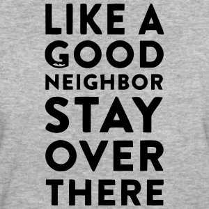 HOWEVER A GOOD NEIGHBOR - STAY ON YOUR PAGE T-Shirts - Women's Organic T-shirt