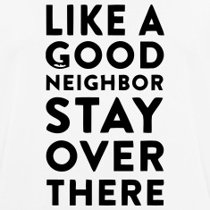 HOWEVER A GOOD NEIGHBOR - STAY ON YOUR PAGE T-Shirts