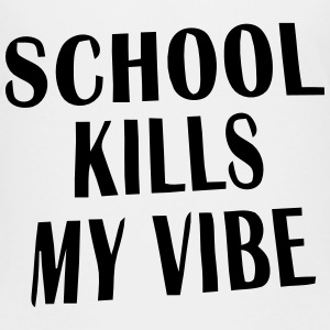 THE SCHOOL KILLING MY VIBE Shirts - Teenage Premium T-Shirt