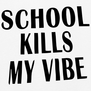 THE SCHOOL KILLING MY VIBE Long Sleeve Shirts - Kids' Premium Longsleeve Shirt
