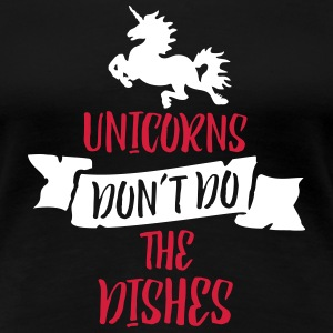 Unicorns Don't Do The Dishes 2C T-Shirts - Frauen Premium T-Shirt
