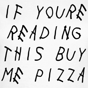 If you're reading this buy me pizza Koszulki - Koszulka damska