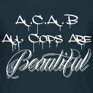 ACAB All Cops are Beautiful T-Shirts - Männer T-Shirt